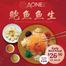 Aone Promotion Prosperity Abalone Yu Sheng / Serving up to 6 pax / Early bird Promo / UP $45